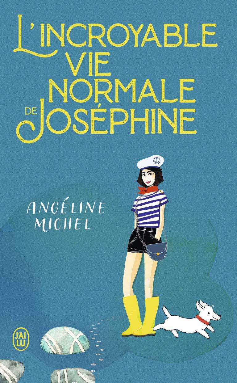 L'incroyable vie normale de Joséphine de Angéline Michel 71d8NgHzaaL