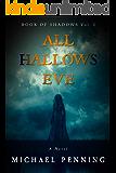 All Hallows Eve (Book of Shadows 1)