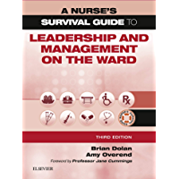 A Nurse's Survival Guide to Leadership and Management on the Ward - E-Book