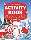 Christmas Activity Book for Kids | Ages 6 & Up: Mazes, Dot-to-Dot, Spot the Difference, Match Games, Coloring Pages…