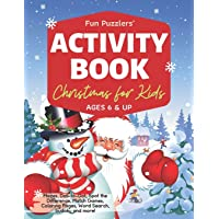 Christmas Activity Book for Kids   Ages 6 & Up: Mazes, Dot-to-Dot, Spot the Difference, Match Games, Coloring Pages…