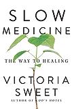 Slow Medicine: The Way to Healing