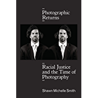 Photographic Returns: Racial Justice and the Time of Photography book cover
