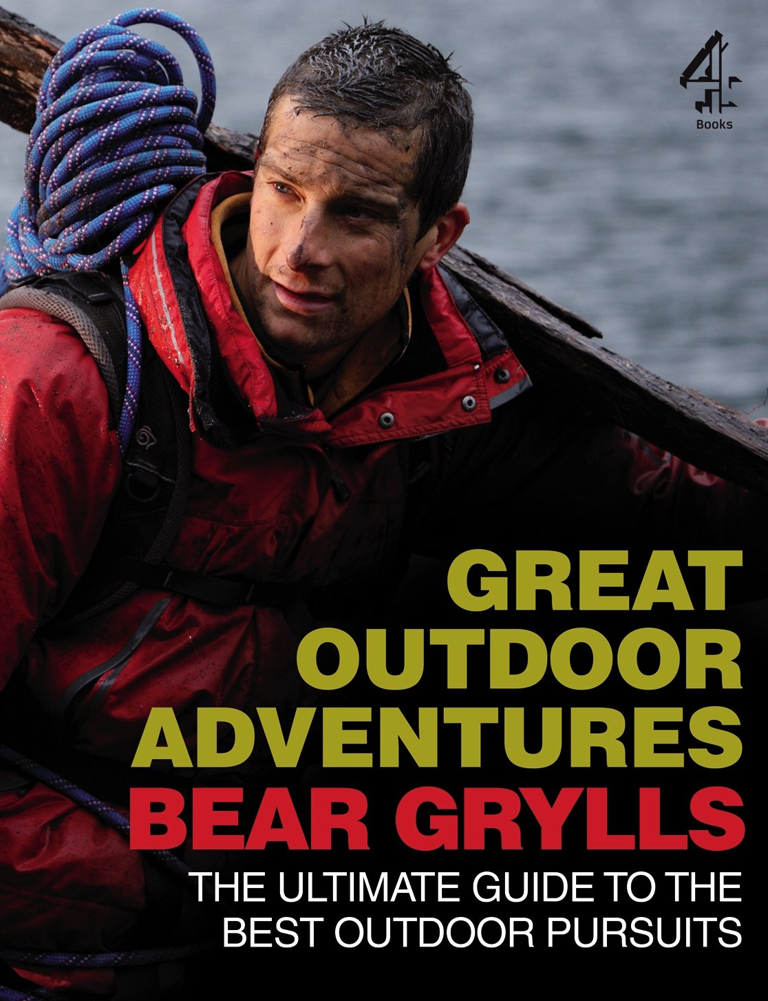 Great Outdoor Adventures: The Ultimate Guide to the Best Outdoor Pursuits PDF