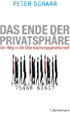 Das Ende der Privatsphäre: Der Weg in die Überwachungsgesellschaft