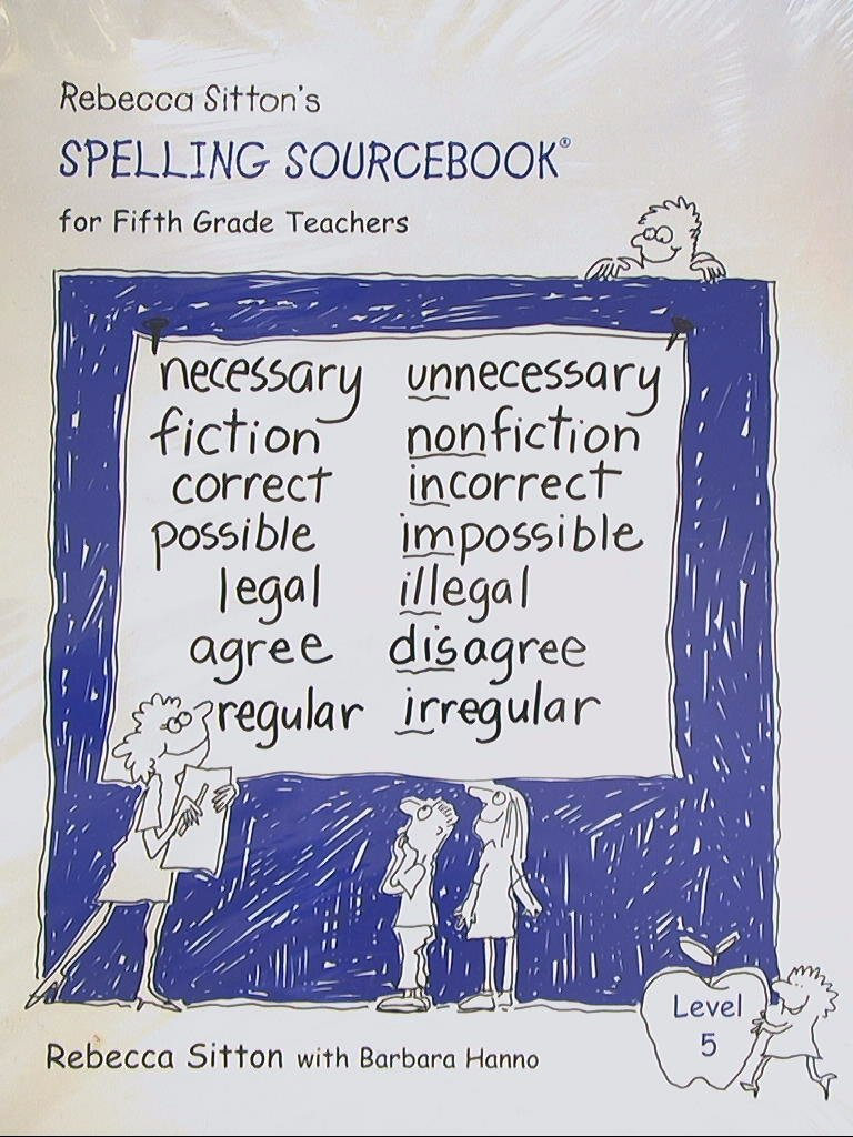 Rebecca Sitton's Spelling Sourcebook for 5th Grade Teachers : Level 5: Rebecca  Sitton, Barbara Hanno: 9781886050327: Amazon.com: Books
