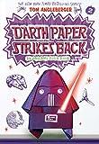 Darth Paper Strikes Back: An Origami Yoda Book