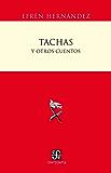 Tachas y otros cuentos (Centzontle (Paperback)) (Spanish Edition)