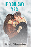 If You Say Yes (The Aurora MacIntyre Series Book 3)