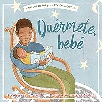 Duérmete, bebé (Hush a Bye, Baby) (New Books for Newborns) (Spanish Edition)