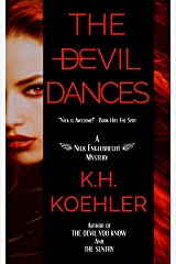 The Devil Dances (The Nick Englebrecht Mysteries Book 2) Kindle Edition