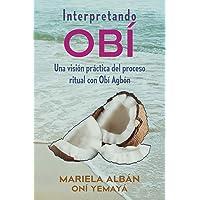 INTERPRETANDO OBÍ: Una visión práctica del proceso ritual