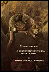 Steampunk Rat  (A Boston Metaphysical Society Story) Kindle Edition