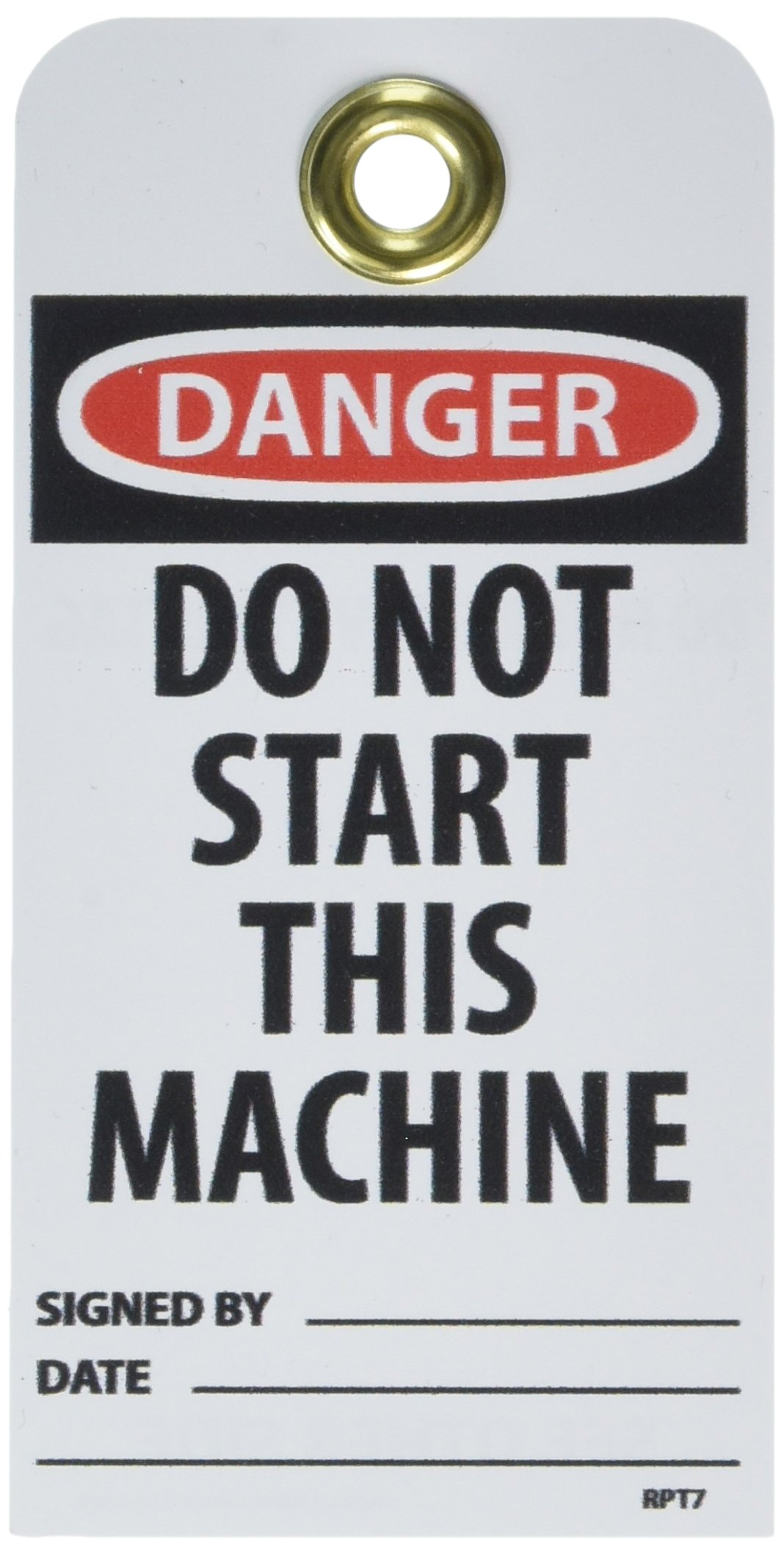 NMC RPT7G''DANGER - DO NOT START THIS MACHINE'' Accident Prevention Tag with Brass Grommet, Unrippable Vinyl, 3'' Length, 6'' Height, Black/Red on White (Pack of 25)