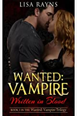 Wanted: Vampire - Written in Blood: Book 3 in the Wanted: Vampire Trilogy Kindle Edition