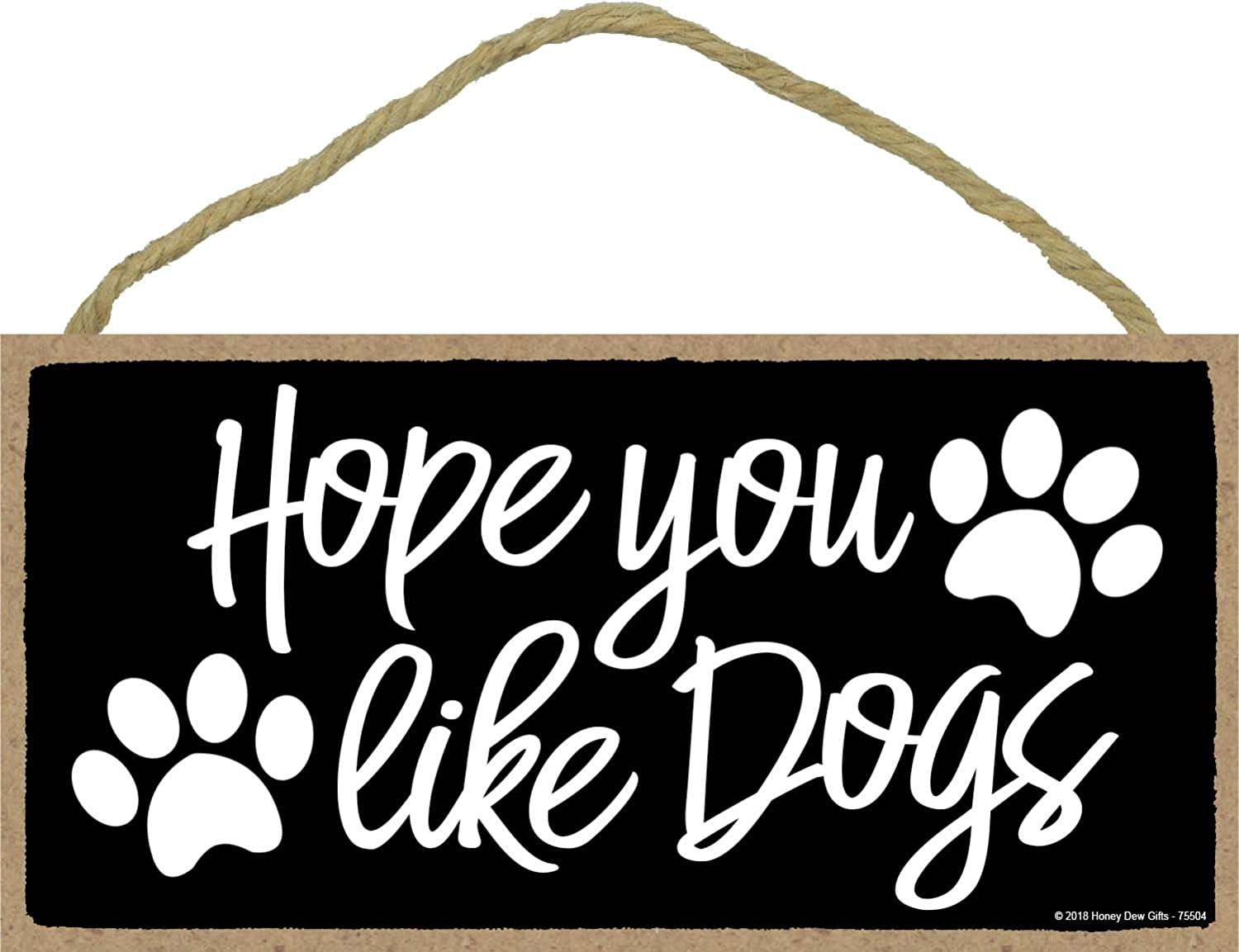 Honey Dew Gifts Hope You Like Dogs - 5 x 10 inch Hanging Dog Sign, Wall Art, Dog Decorations for The Home, Dog Wall Decor