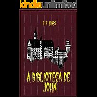 A biblioteca de John (Os livros de Merlin Livro 1)