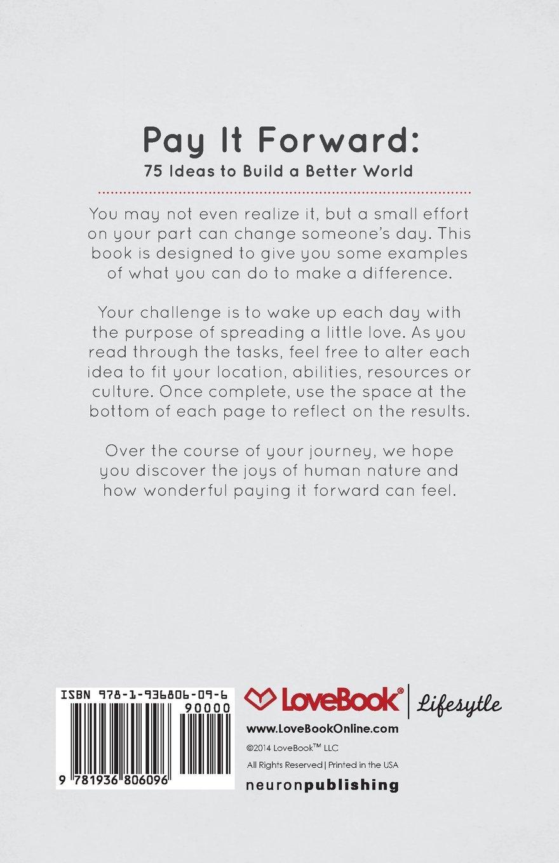 Amazon.com: Pay It Forward: 75 Ideas to Build a Better World ...