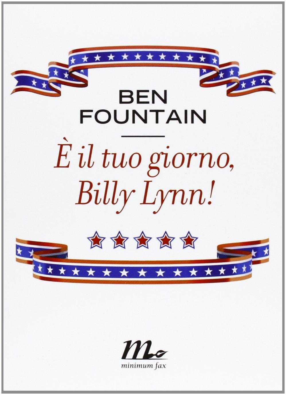 Amazon: È Il Tuo Giorno, Billy Lynn!  Ben Fountain, M Testa  Libri