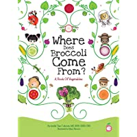 Where Does Broccoli Come From? A Book of Vegetables (2) (Growing Adventurous Eaters)