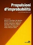 Propulsioni d'improbabilità: 18 racconti (Italian Edition)