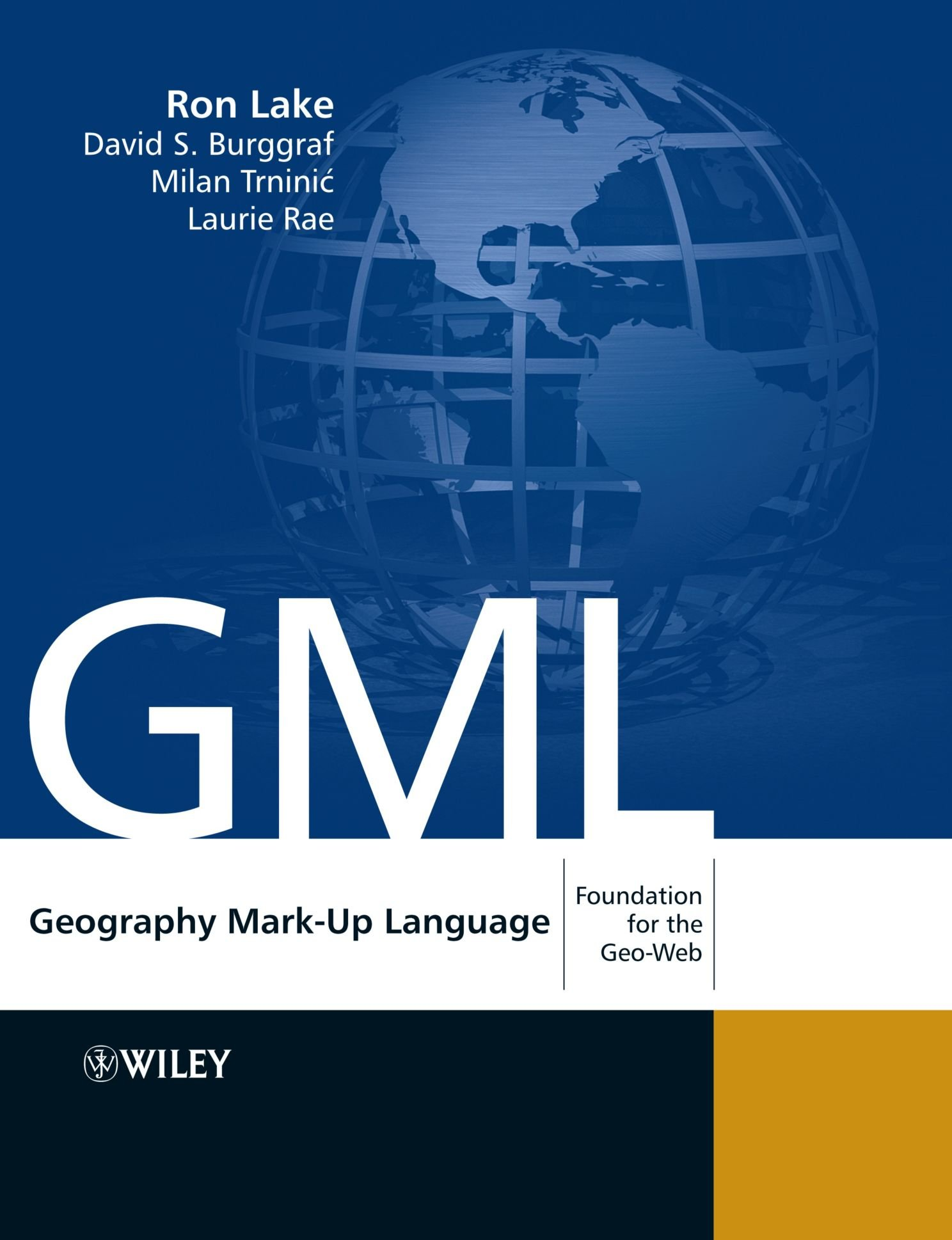 Geography Mark-Up Language: Foundation for the Geo-Web by Wiley