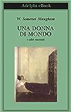 Una donna di mondo: e altri racconti (Biblioteca Adelphi)