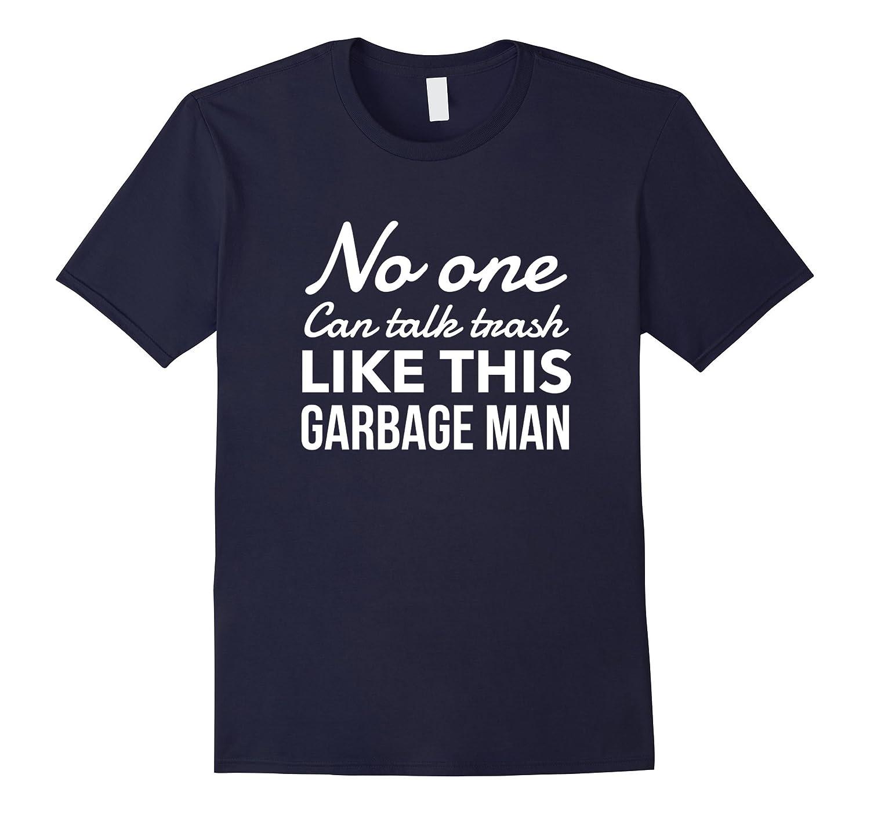 No One Can Talk Trash Like This Garbage Man-TD