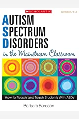 Autism Spectrum Disorders in the Mainstream Classroom Kindle Edition