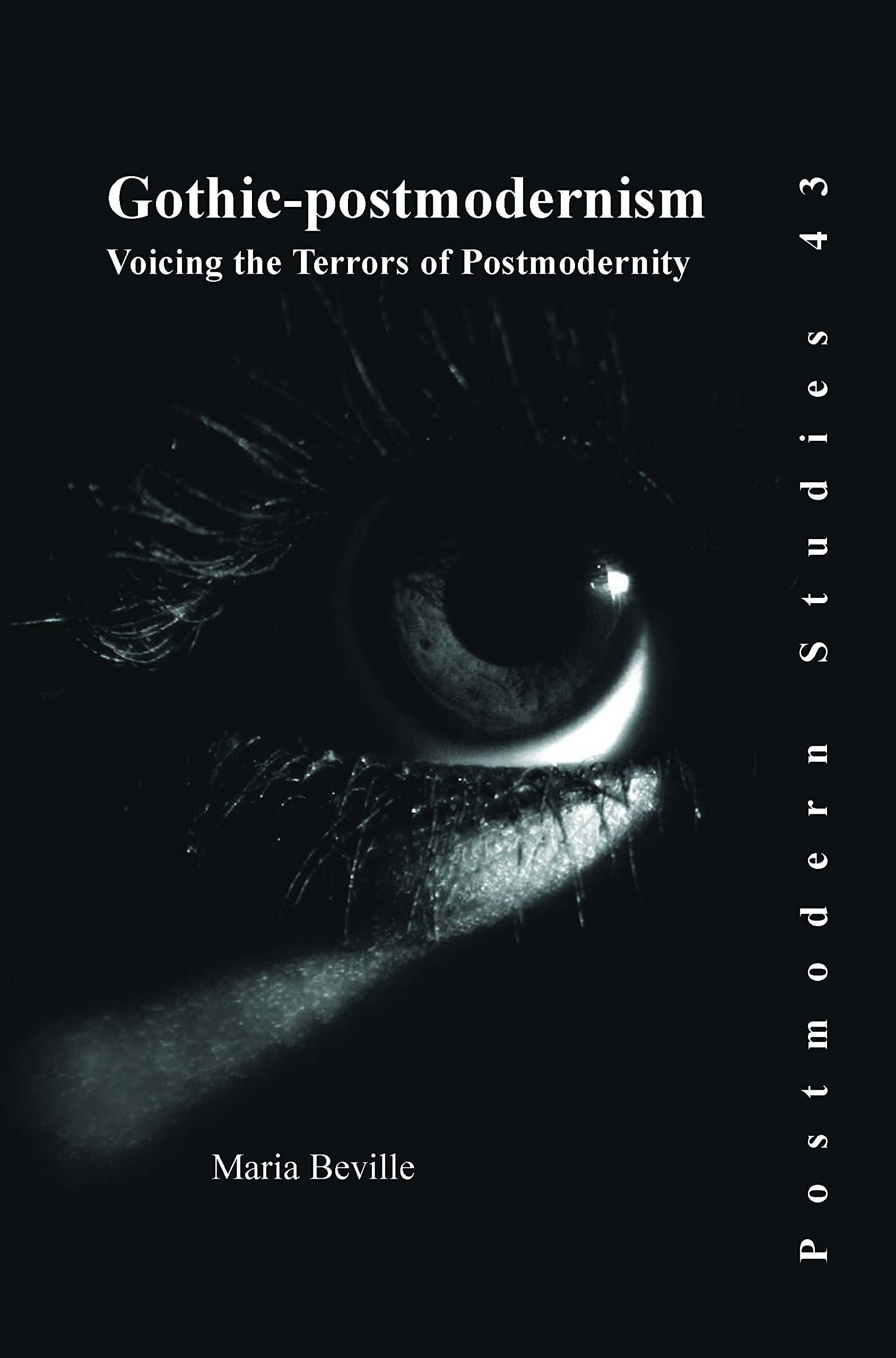 Gothic-Postmodernism: Voicing the Terrors of Postmodernity. (Postmodern Studies)