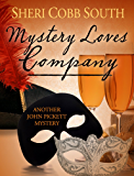 Mystery Loves Company: Another John Pickett Mystery