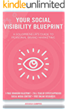 Your Social Visibility Blueprint: A Solopreneur's Guide To Personal Brand Marketing