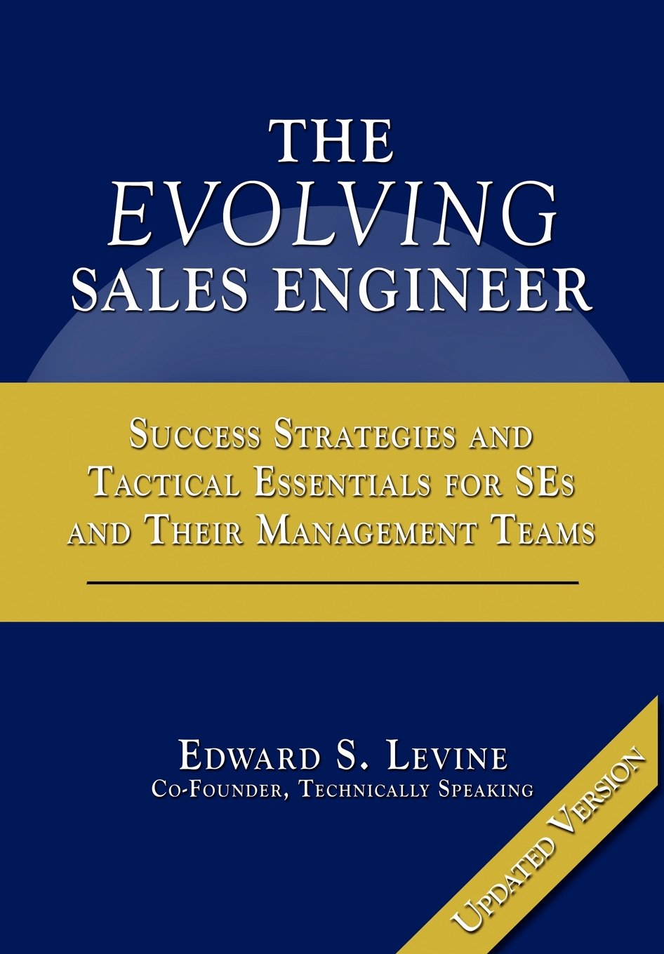 The Evolving Sales Engineer: Updated Version: Edward S. Levine: 9781457513121: Amazon.com: Books