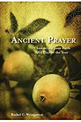 Ancient Prayer: Channeling Your Faith 365 Days of the Year Hardcover