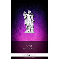 Delphi Complete Works of Ovid (Illustrated) (Delphi Ancient Classics Book 6) (English Edition)