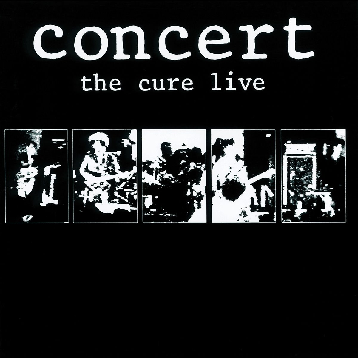 Concert: Cure Live by Cure, The