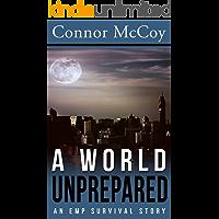 A World Unprepared : An EMP Survival story