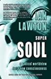 Supersoul (a radical worldview for a new consciousness)