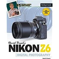 David Busch's Nikon Z6 Guide to Digital Photography