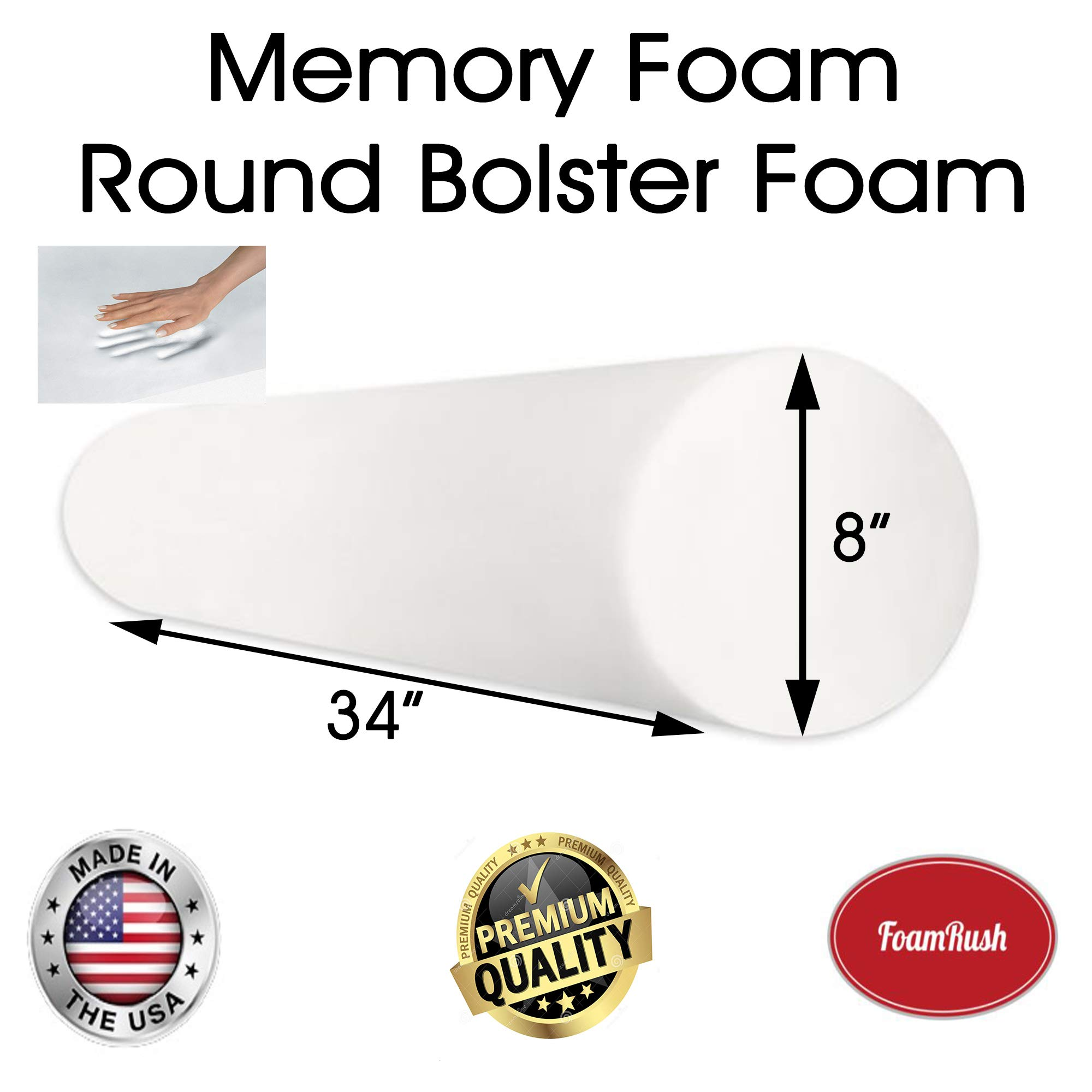 FoamRush 8'' Diameter x 34'' Long Premium Quality Round Bolster Memory Foam Roll Insert Replacement (Ideal for Home Accent Décor Positioning and General Fitness) Made in USA