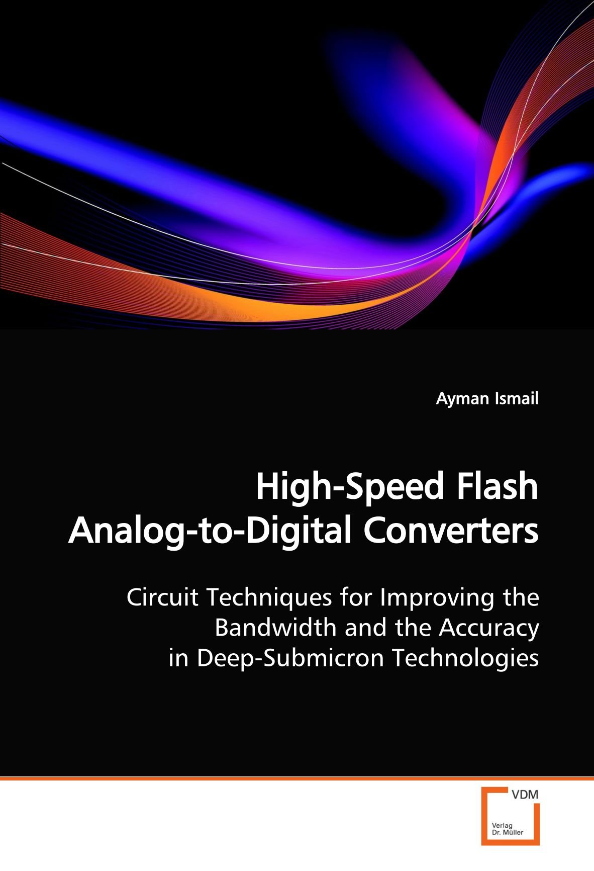 High Speed Flash Analog To Digital Converters Circuit Techniques Converter Design For Improving The Bandwidth And Accuracy In Deep Submicron Technologies Ayman Ismail