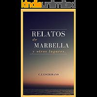 Relatos de Marbella y otros lugares.: (Libro de relatos)