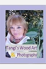 Tangi's Wood Art & Photographs Kindle Edition