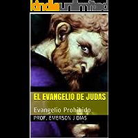 El Evangelio de Judas: Evangelio Prohibido (apócrifo nº 1)