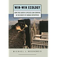 Win-Win Ecology: How the Earth's Species Can Survive in the Midst of Human Enterprise