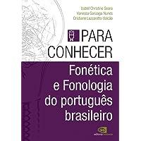 Fonética e Fonologia do Português Brasileiro - Volume 2. Coleção Para Conhecer