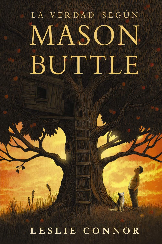 La verdad según Mason Buttle (Literatura Juvenil (A Partir De 12 Años) - Narrativa Juvenil)