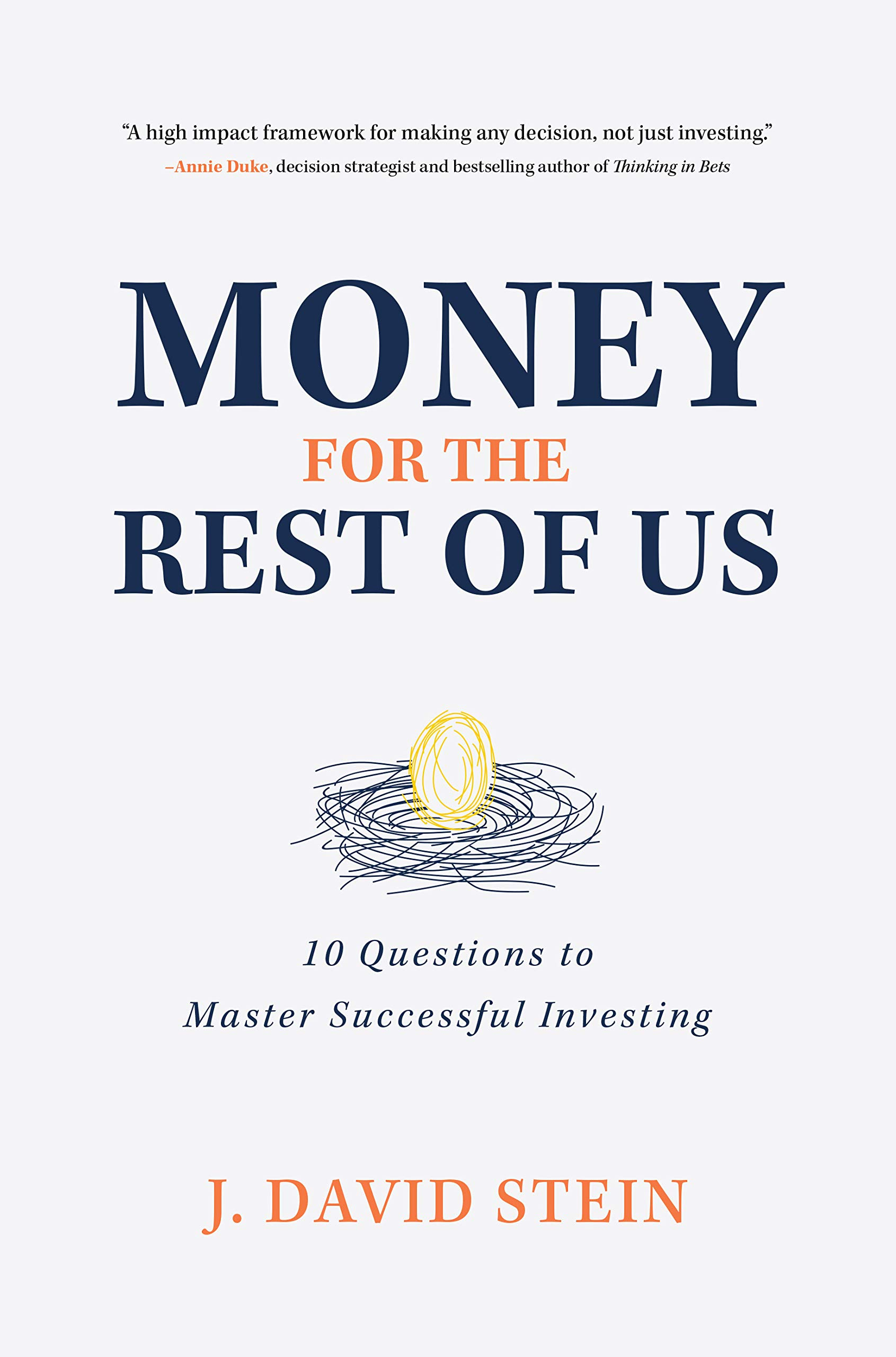 Money For The Rest Of Us  10 Questions To Master Successful Investing  English Edition