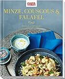 Minze, Couscous & Falafel - Einfach orientalisch