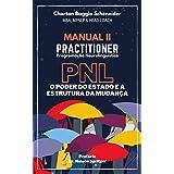 Manual II - Practitioner em Programação Neurolinguística: O Poder do Estado e a Estrutura da Mudança (Formação em PNL Livro 2
